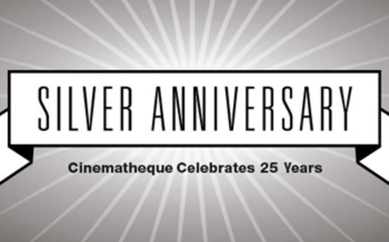 Cinematheque Celebrates 25th Anniversary Year